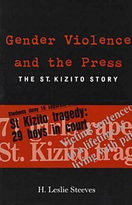 Gender Violence and the Press: The St. Kizito Story