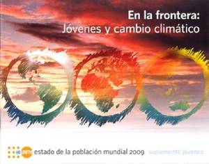 Estado De LA Poblacion Mundial: En LA Frontera, Jovenes Y Cambio Climatico, Suplemento Jovenes: 2009