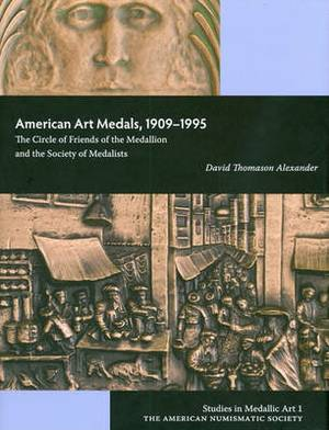 American Art Medals, 1909-1995: The Circle of Friends of the Medallion and The Society of Medalists