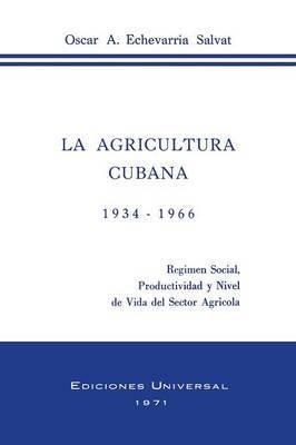 La Agricultura Cubana 1934 - 1936: Regimen Social, Productividad y Nivel de Vida del Sector Agricola