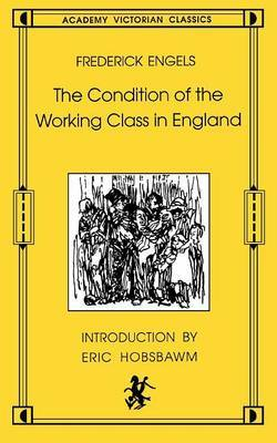 The Condition of the Working Class in England: From Personal Observation and Authentic Sources