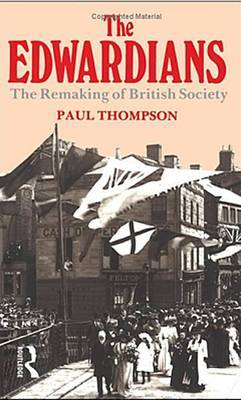 The Edwardians: The Remaking of British Society