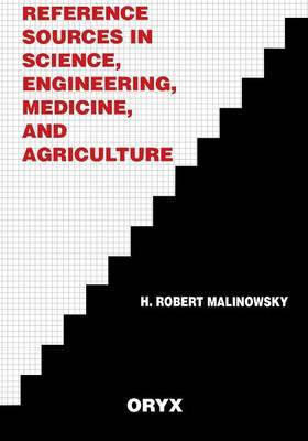 Reference Sources in Science, Engineering, Medicine, and Agriculture