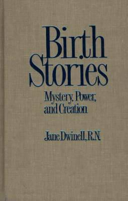 Birth Stories: Mystery, Power, and Creation