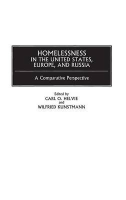 Homelessness in the United States, Europe, and Russia: A Comparative Perspective