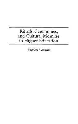 Rituals, Ceremonies and Cultural Meaning in Higher Education