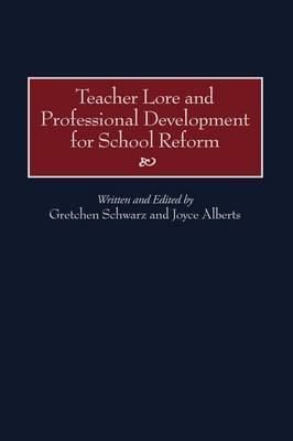 Teacher Lore and Professional Development for School Reform