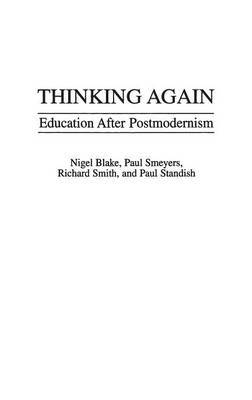 Thinking Again: Education After Postmodernism