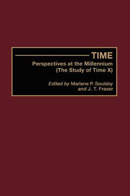 Time: Perspectives at the Millennium (the Study of Time X)