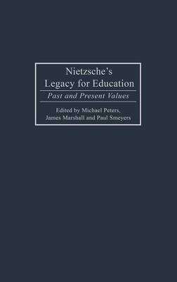Nietzsche's Legacy for Education: Past and Present Values