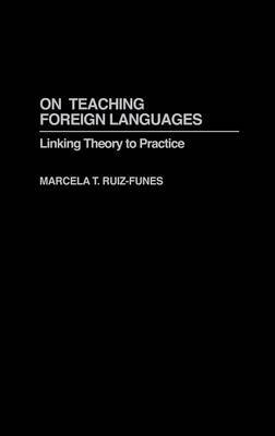 On Teaching Foreign Languages: Linking Theory to Practice