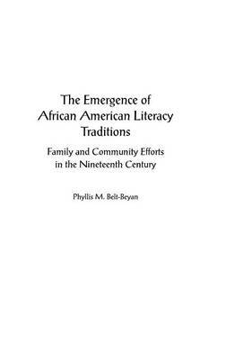 The Emergence of African American Literacy Traditions: Family and Community Efforts in the Nineteenth Century