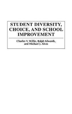 Student Diversity, Choice, and School Improvement