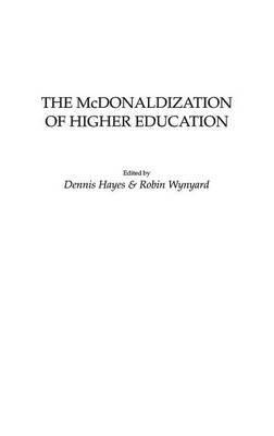 The McDonaldization of Higher Education