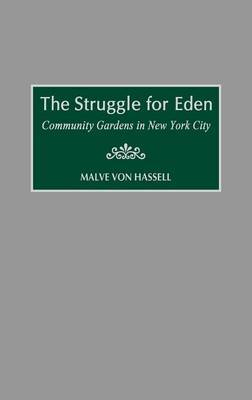 The Struggle for Eden: Community Gardens in New York City
