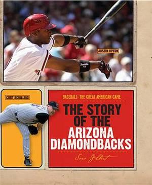The Story of the Arizona Diamondbacks