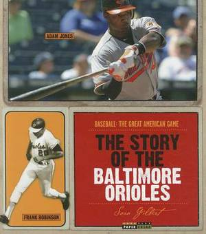 The Story of the Baltimore Orioles