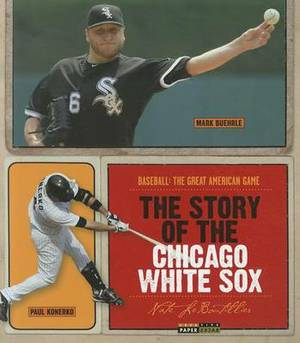 The Story of the Chicago White Sox