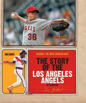 The Story of the Los Angeles Angels of Anaheim