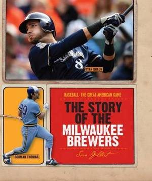 The Story of the Milwaukee Brewers