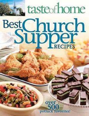 Taste of Home: Best Church Supper Recipes