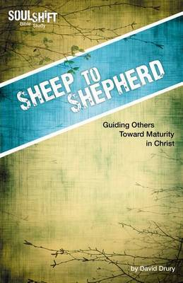 Sheep to Shepherd: Guiding Others Toward Maturity in Christ
