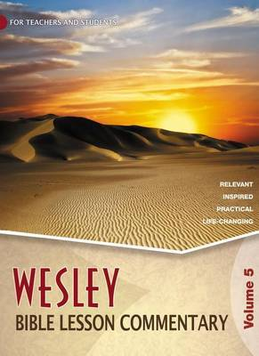 Wesley Bible Lesson Commentary, Volume 5