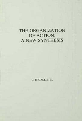 The Organization of Action: A New Synthesis