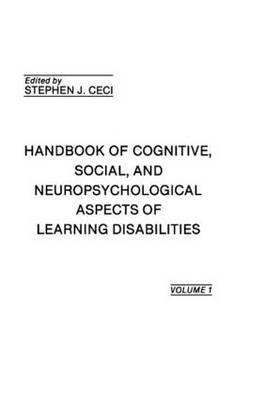 Handbook of Cognitive, Social, and Neuropsychological Aspects of Learning Disabilities: Volume 1