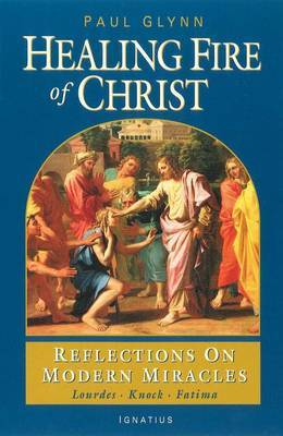 The Healing Fire of Christ: Reflections on Modern Miracles