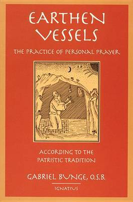 Earthen Vessels: The Practice of Personal Prayer According to the Tradition of the Holy Fathers