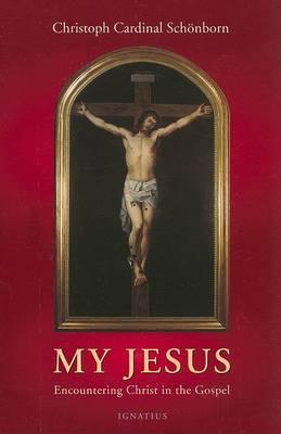 My Jesus: Encountering Christ in the Gospel