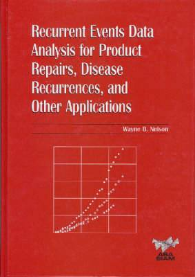 Recurrent Events Data Analysis for Product Repairs, Disease Recurrences, and Other Applications