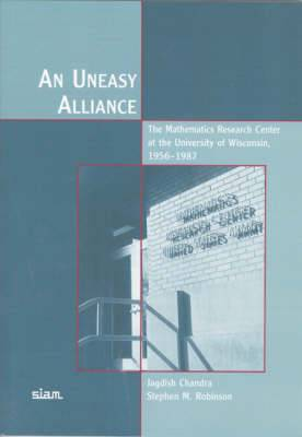 An Uneasy Alliance: The Mathematics Research Center at the University of Wisconsin, 1956-1987