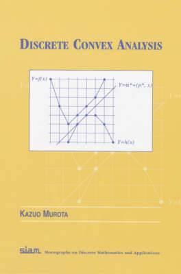 Discrete Convex Analysis