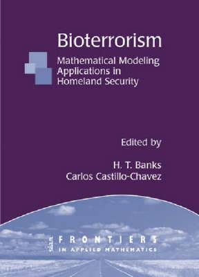Bioterrorism: Mathematical Modeling Applications in Homeland Security