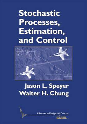 Stochastic Processes, Estimation, and Control