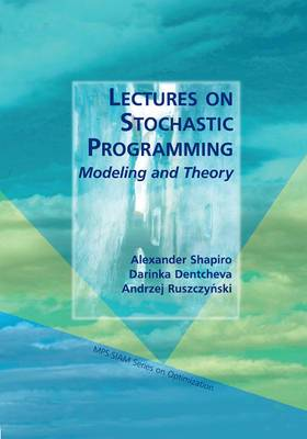 Lectures on Stochastic Programming: Modeling and Theory