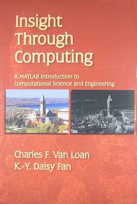 Insight Through Computing: A MATLAB Introduction to Computational Science and Engineering