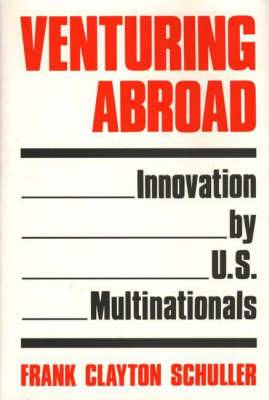 Venturing Abroad: Innovation by U.S. Multinationals