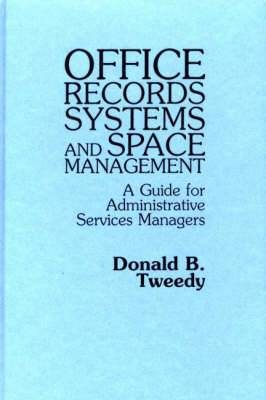 Office Records Systems and Space Management: A Guide for Administrative Service Managers