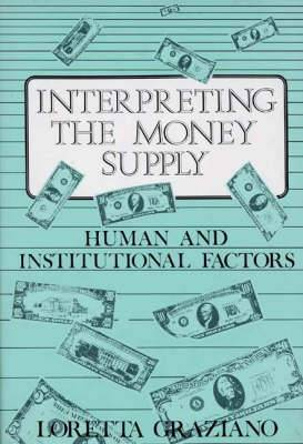 Interpreting the Money Supply: Human and Institutional Factors