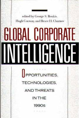 Global Corporate Intelligence: Opportunities, Technologies, and Threats in the 1990s