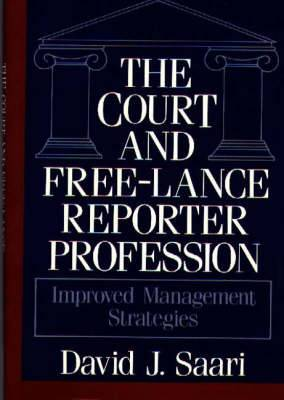 The Court and Free-Lance Reporter Profession: Improved Management Strategies