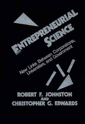 Entrepreneurial Science: New Links Between Corporations, Universities and Government