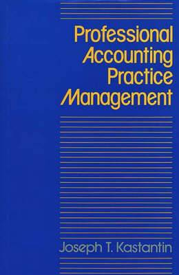 Professional Accounting Practice Management: A Complete Operating Manual