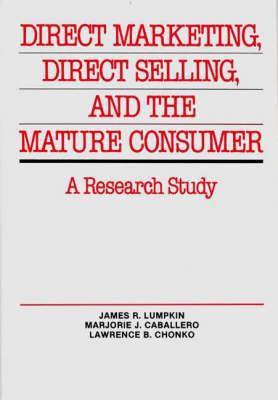 Direct Marketing, Direct Selling, and the Mature Consumer: A Research Study
