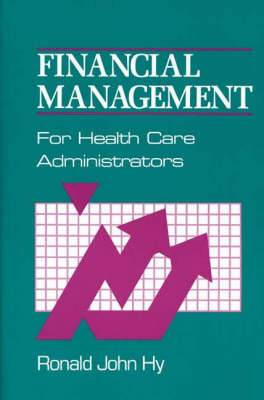 Financial Management for Health Care Administrators
