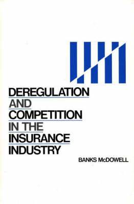 Deregulation and Competition in the Insurance Industry