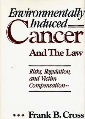 Environmentally Induced Cancer and the Law: Risks, Regulation and Victim Compensation